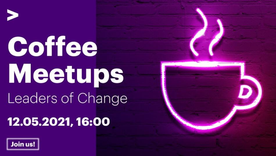 Accenture Coffee Meetups: Leaders of Change. Online Event